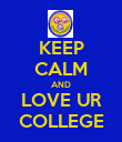 KEEP CALM AND LOVE UR COLLEGE - Personalised Poster large