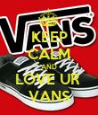 KEEP CALM AND LOVE UR  VANS - Personalised Poster large