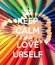 KEEP CALM AND LOVE URSELF - Personalised Poster large