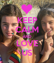 KEEP CALM AND LOVE US - Personalised Poster large