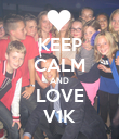 KEEP CALM AND LOVE V1K - Personalised Poster large