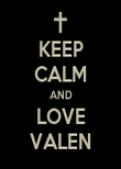 KEEP CALM AND LOVE VALEN - Personalised Poster large