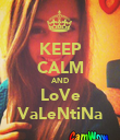 KEEP CALM AND LoVe VaLeNtiNa - Personalised Poster small