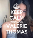 KEEP CALM AND LOVE VALERIE THOMAS - Personalised Poster large