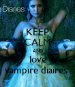 KEEP CALM AND love vampire diaires  - Personalised Poster large