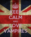 KEEP CALM AND LOVE VAMPIRES - Personalised Poster large