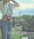 KEEP CALM AND LOVE VANESSA - Personalised Poster large