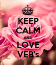 KEEP CALM AND LOVE VEB's - Personalised Poster large