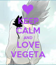 KEEP CALM AND LOVE VEGETA - Personalised Poster large