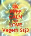KEEP CALM AND LOVE Vegeth Ssj3 - Personalised Poster large