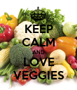 KEEP CALM AND LOVE VEGGIES - Personalised Poster large