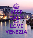 KEEP CALM AND LOVE VENEZIA - Personalised Poster large