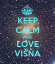 KEEP CALM AND LOVE VIŠŇA - Personalised Poster large