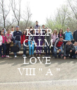 """KEEP CALM AND LOVE  VIII """" A """" - Personalised Poster small"""