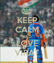 KEEP CALM AND LOVE VIRAT - Personalised Poster large