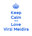 Keep Calm And Love Virzi Meidira - Personalised Poster large