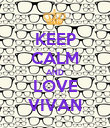KEEP CALM AND LOVE VIVAN - Personalised Poster large