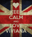 KEEP CALM AND LOVE VIVIANA - Personalised Poster large