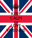 KEEP CALM AND LOVE VIVIENNE - Personalised Poster large