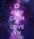 KEEP CALM AND LOVE VN - Personalised Poster large