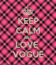 KEEP CALM AND LOVE  VOGUE - Personalised Poster small
