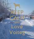 KEEP CALM AND Love Voiteg - Personalised Poster large
