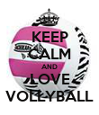 KEEP CALM AND LOVE VOLLYBALL - Personalised Poster large
