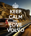 KEEP CALM AND LOVE VOLVO - Personalised Poster large