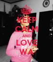 KEEP CALM AND LOVE WA - Personalised Poster large