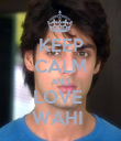 KEEP CALM AND LOVE  WAHI  - Personalised Poster large