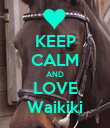KEEP CALM AND LOVE Waikiki - Personalised Poster large