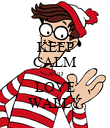 KEEP CALM AND LOVE WALLY - Personalised Poster large