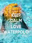 KEEP CALM AND LOVE WATERPOLO - Personalised Poster large