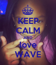 KEEP CALM AND love WAVE - Personalised Poster large