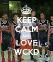 KEEP CALM AND LOVE WCKD - Personalised Poster large
