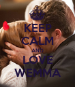 KEEP CALM AND LOVE WEMMA - Personalised Poster large