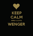 KEEP CALM AND LOVE WENGER  - Personalised Poster large