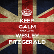 KEEP CALM AND LOVE WESLEY FITZGERALD - Personalised Poster large