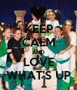 KEEP CALM AND LOVE WHAT'S UP - Personalised Poster large