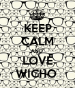 KEEP CALM AND  LOVE WICHO  - Personalised Poster large