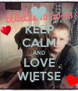 KEEP CALM AND LOVE WIETSE - Personalised Poster large