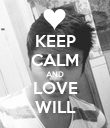 KEEP CALM AND LOVE WILL - Personalised Poster large