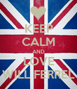 KEEP CALM AND LOVE WILL FERREL - Personalised Poster large