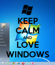 KEEP CALM AND LOVE WINDOWS - Personalised Poster large