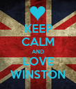 KEEP CALM AND LOVE WINSTON - Personalised Poster large