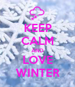 KEEP CALM AND LOVE WINTER - Personalised Poster large