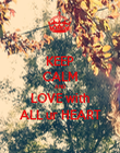 KEEP CALM AND LOVE with ALL ur HEART - Personalised Poster large