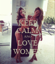 KEEP CALM AND LOVE WOMEN - Personalised Poster large