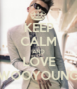 KEEP CALM AND LOVE WOOYOUNG - Personalised Poster large