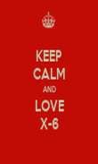 KEEP CALM AND LOVE X-6 - Personalised Poster large